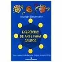 Livros Exercícios de Arte Para Grupos - Marian Liebmann (8532305776)