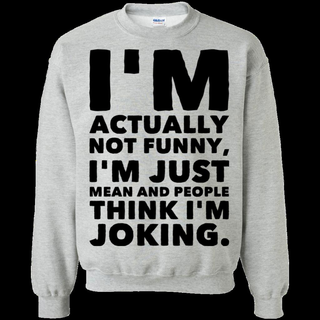 Photo of Jeg er faktisk ikke morsom, jeg mener bare, og folk tror at jeg spøker Sweatshirt – Funn …