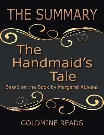 The Summary of the Handmaid's Tale: Based On the Book By Margaret Atwood ebook by Goldmine Reads #margaretatwood The Summary Of The Handmaid's Tale: Based On The Book By Ma... #margaretatwood