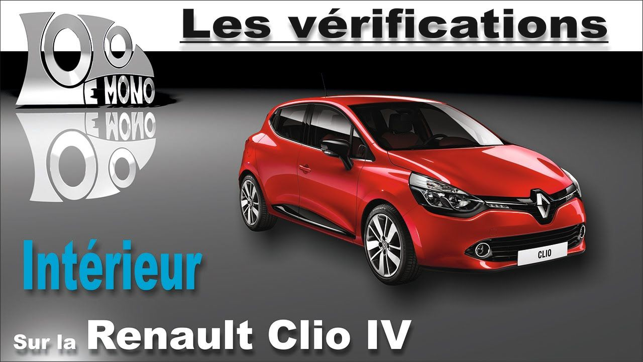 Renault clio 4 v rifications int rieures permis de for Verification interieur exterieur clio 4