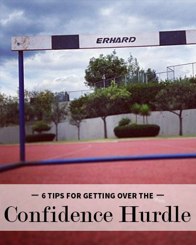 6 Tips For Getting Over The Confidence Hurdle Levo League