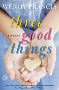 Three Good Things book cover #giveaway #chicklitisnotdead @bestbooksof2013 #summerreads