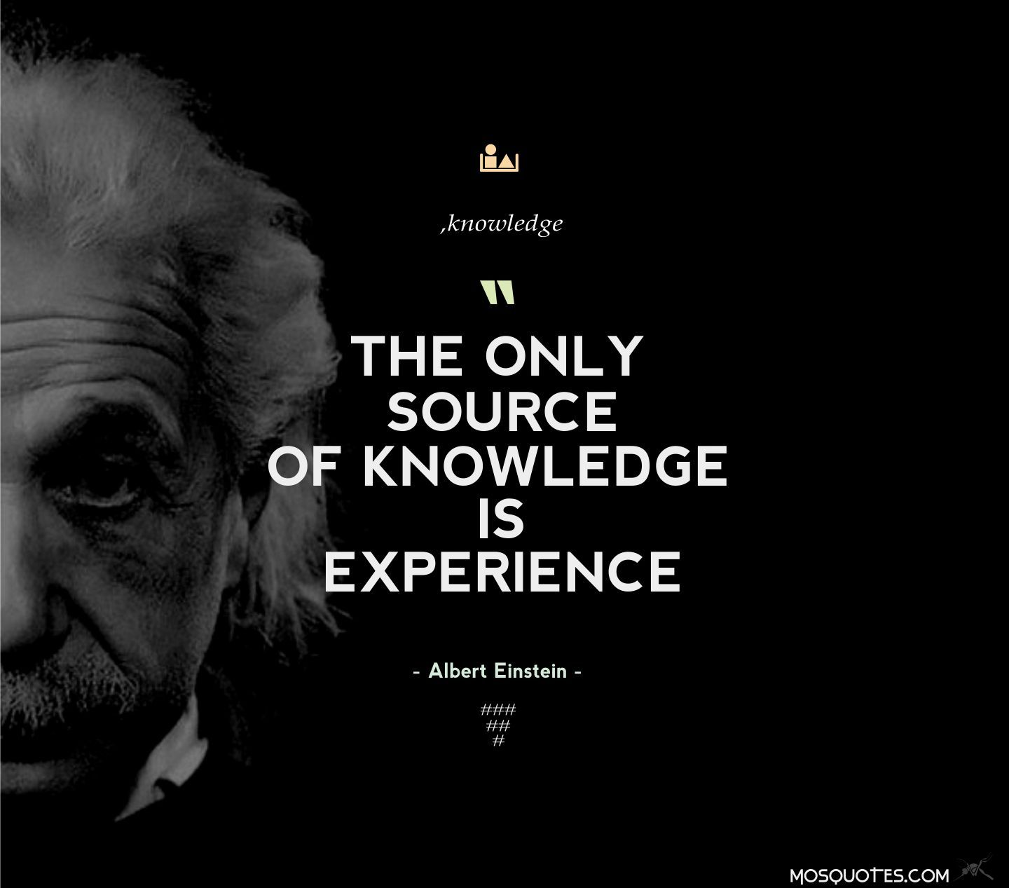 Quotes About Experience: Albert Einstein Inspirational Quotes The Only Source Of