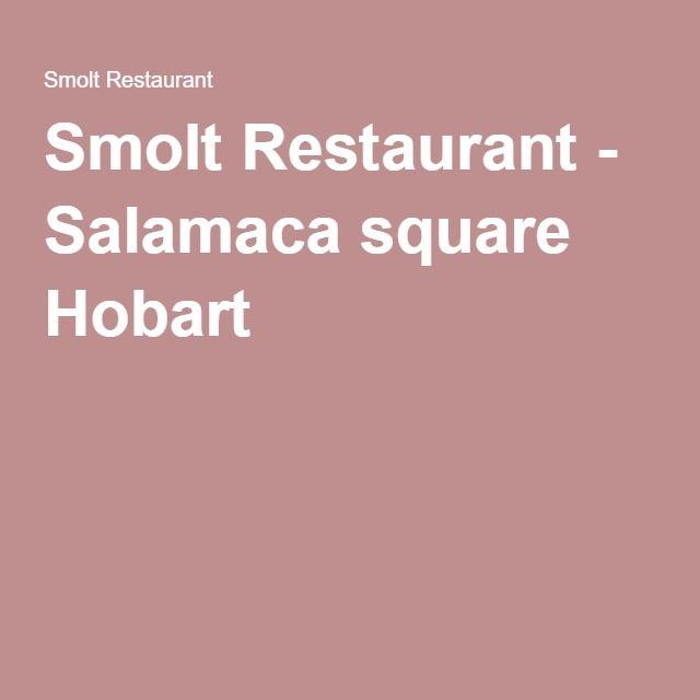 Smolt Restaurant - Salamaca square Hobart