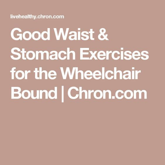Good Waist & Stomach Exercises for the Wheelchair Bound