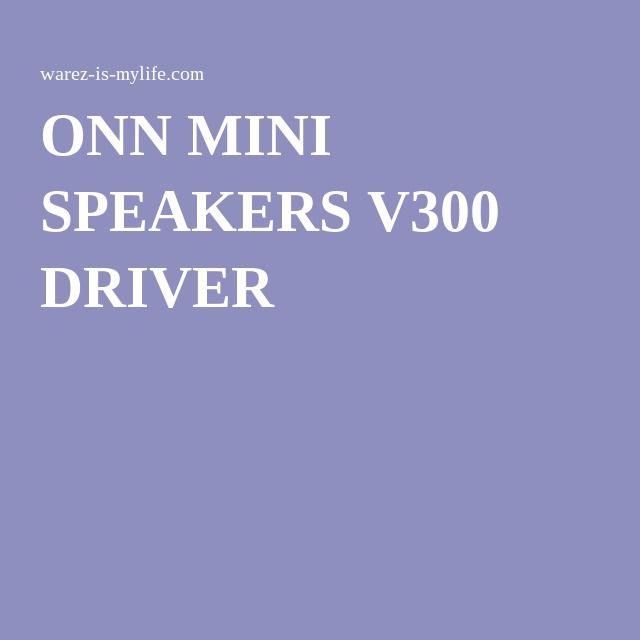 ONN MINI SPEAKERS V300 DRIVERS (2019)