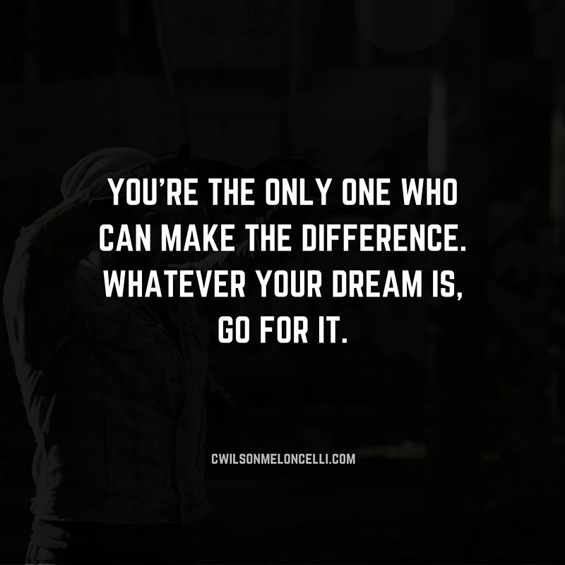 Motivational Quotes For Athletes: You're The Only One Who Can Make The Difference. Whatever