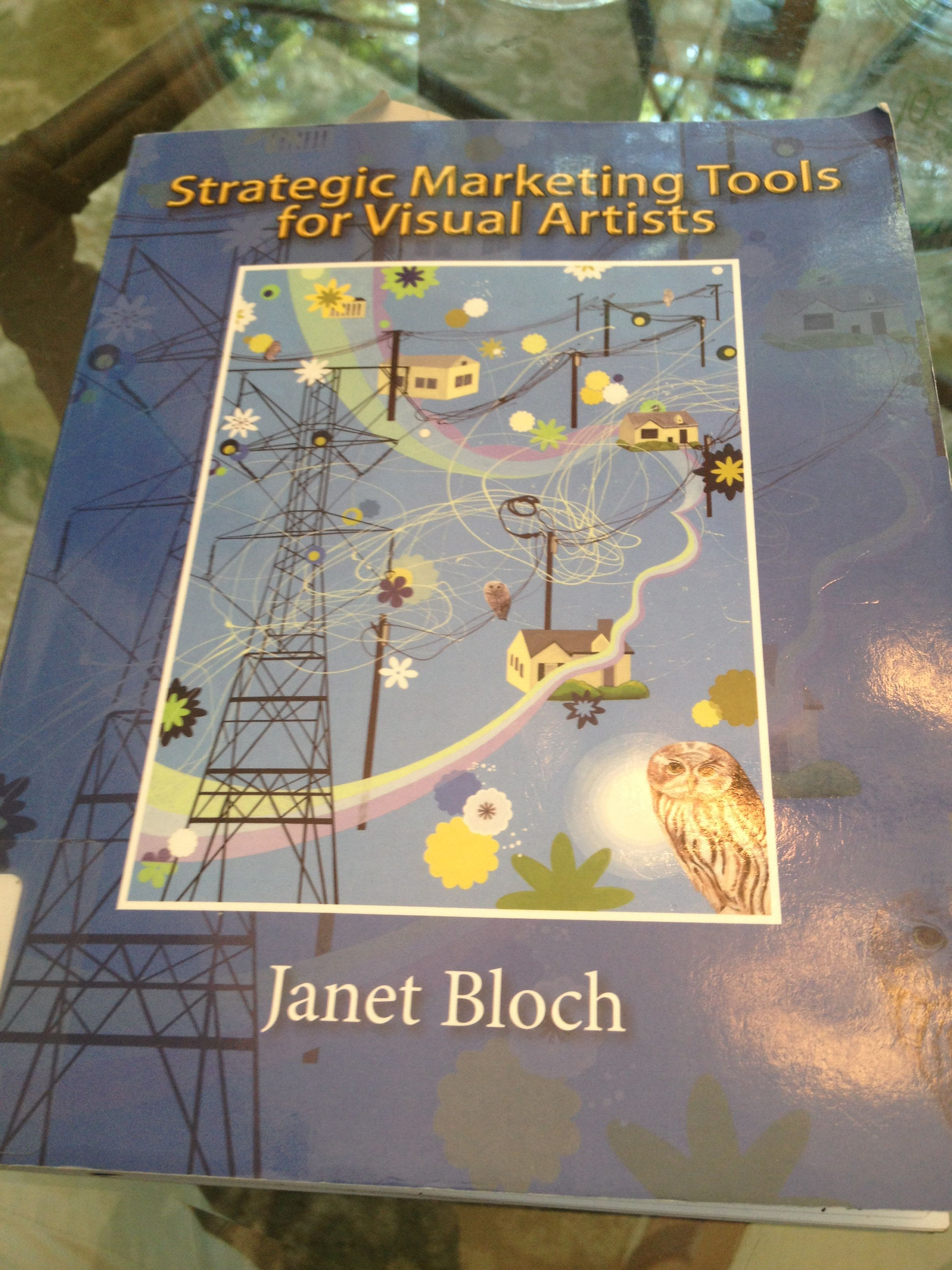 "This is a great book for visual artists...practical and strategic....""Strategic marketing tools for visual artists"" by Kan Bloch"