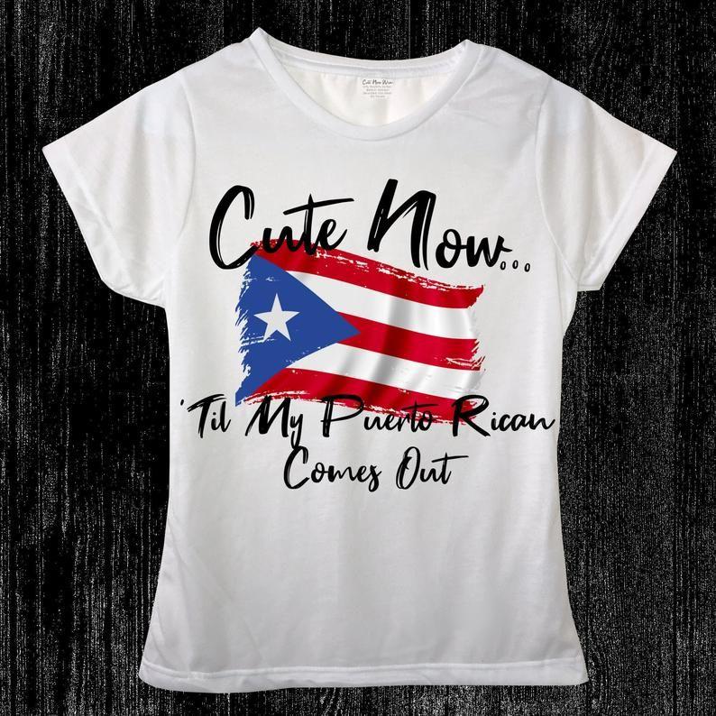 Ladies Puerto Rico Flag T Shirt Cute Now Til My Etsy In 2020 Shirts White Crew Neck Flag Tshirt