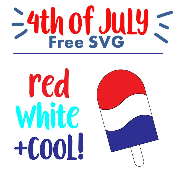 Download Free 4th of July SVG Files - Red White and Cool Popsicle ...