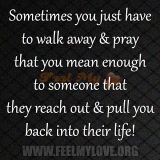 Sometimes you just have to walk away & pray | L O V E | Wisdom