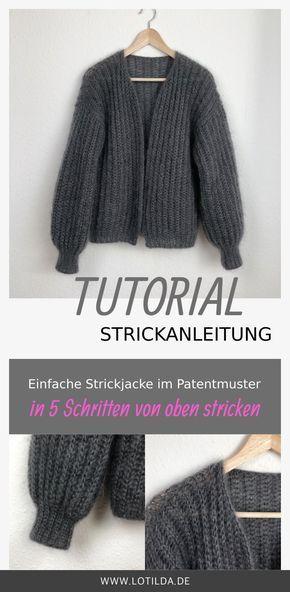 Photo of Tutorial – Strickanleitung – Einfache Strickjacke im Patentmuster von oben stricken