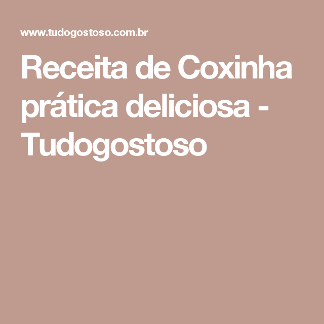 Receita de Coxinha prática deliciosa - Tudogostoso