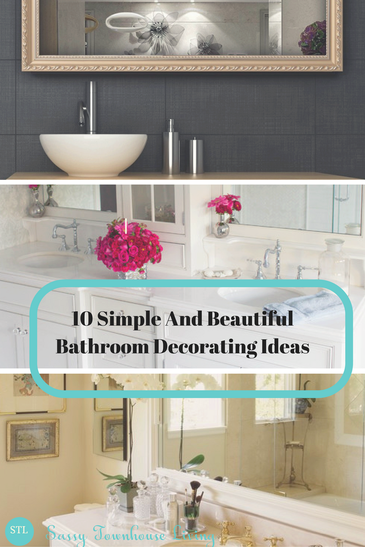 10 Simple And Beautiful Bathroom Decorating Ideas Beautiful Bathrooms Bathroom Decor Decor