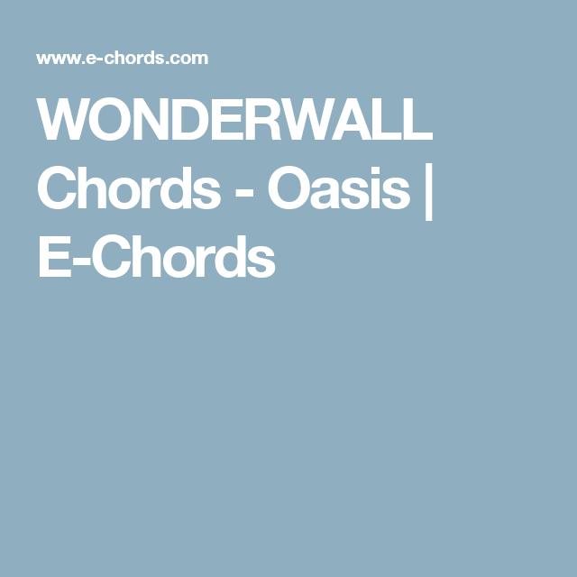 WONDERWALL Chords - Oasis | E-Chords | chords | Pinterest ...