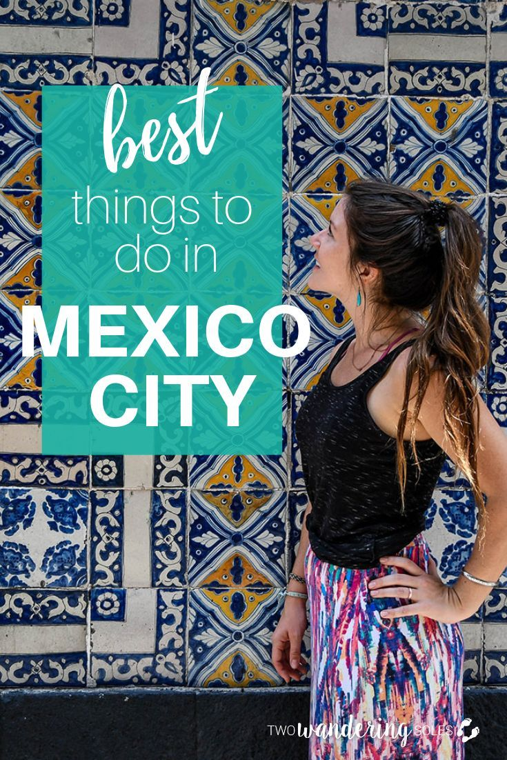 22 Best Things to Do in Mexico City – Must Visit Mexico Attractions