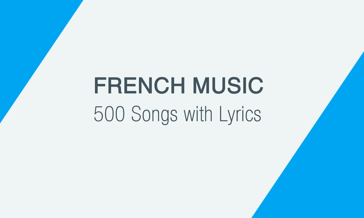 Listen to more than 600 French Songs with Lyrics for FREE | French