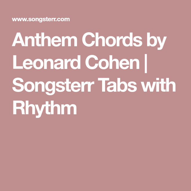 Anthem Chords by Leonard Cohen | Songsterr Tabs with Rhythm | Guitar