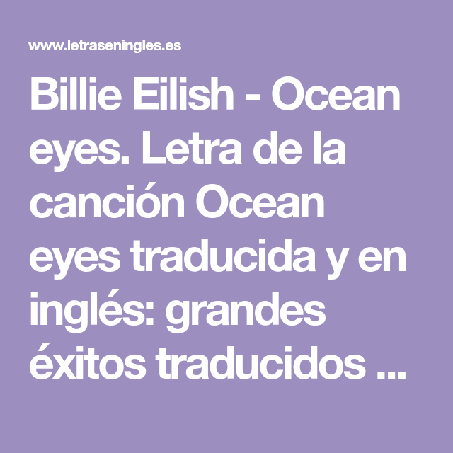 Billie Eilish Ocean Eyes Letra De La Canción Ocean Eyes Traducida Y En Inglés Grandes éxitos Traduci Canciones En Ingles Traducidas Billie Eilish Canciones