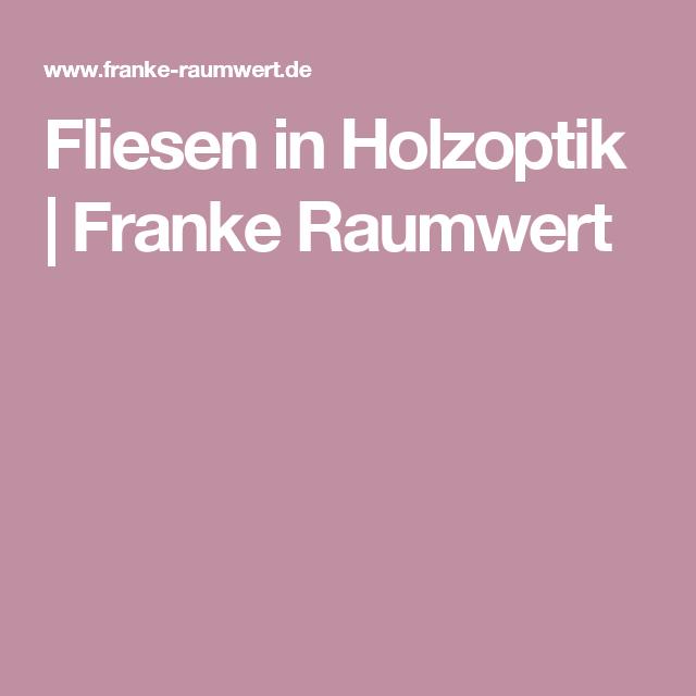 Fliesen Franke fliesen in holzoptik franke raumwert fliesen