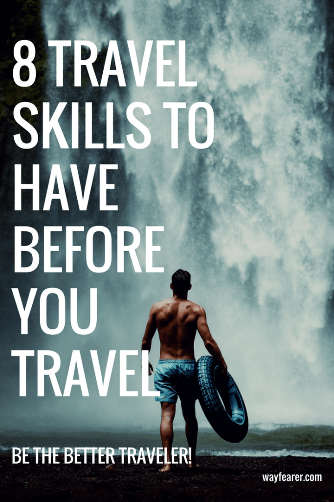 8 Travel Skills Every Traveler Should Have