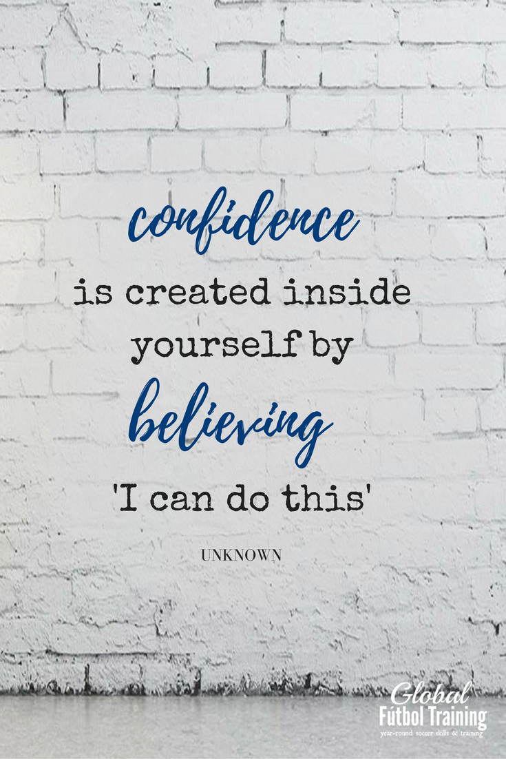 Confidence Is Created Inside Yourself By Believing I Can Do This Soccer Quotes Inspirational Sports Quotes Soccer Quotes Motivational Quotes For Athletes