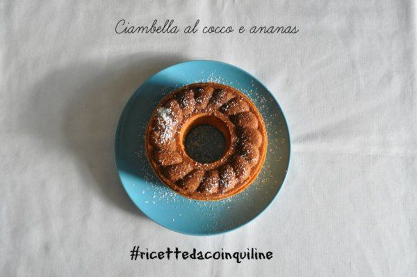 Coconut and pineapple Bundt Cake Ricettedacoinquiline