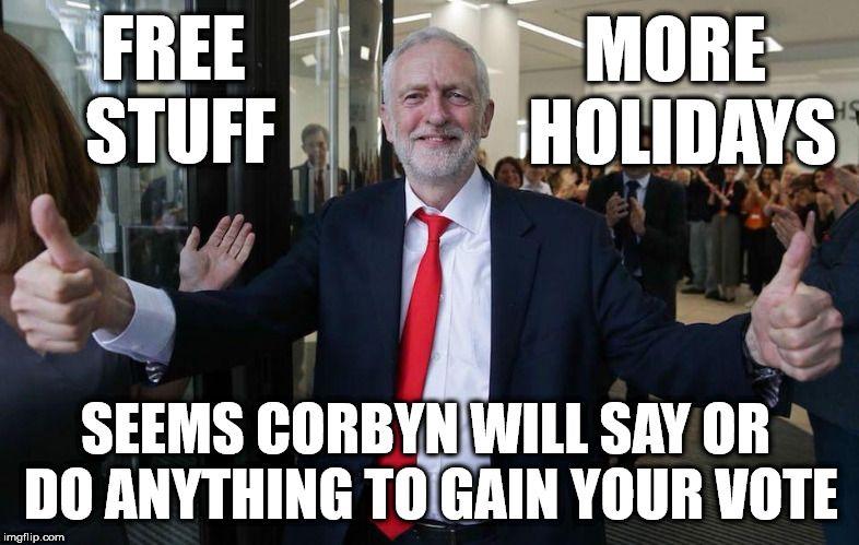 Corbyn Free Stuff More Holidays Conservative Politics