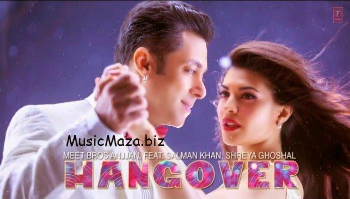 Hangover Hindi Full Video Song Download Salman Khan Kick 2014 Movie Music Maza