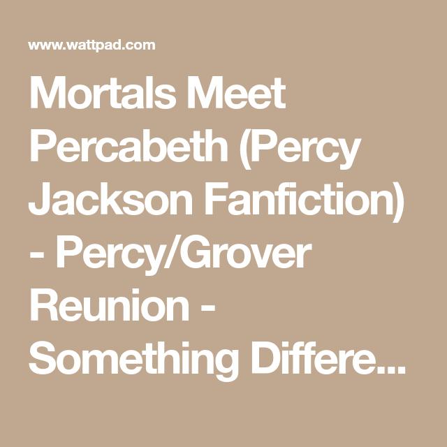 Mortals Meet Percabeth (Percy Jackson Fanfiction) - Percy