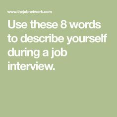 Use these 8 words to describe yourself during a job interview. | Job ...