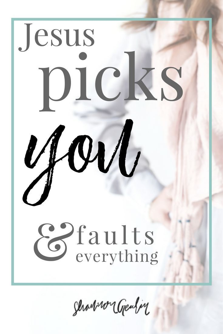 I pick you, faults and everything! (Jesus Picks YO