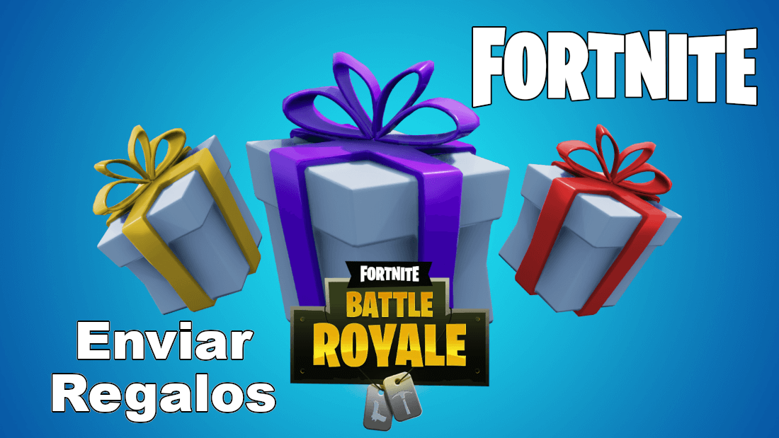 Como Enviar Regalos En Fortnite Battle Royale Fortnite Regalos Enviar