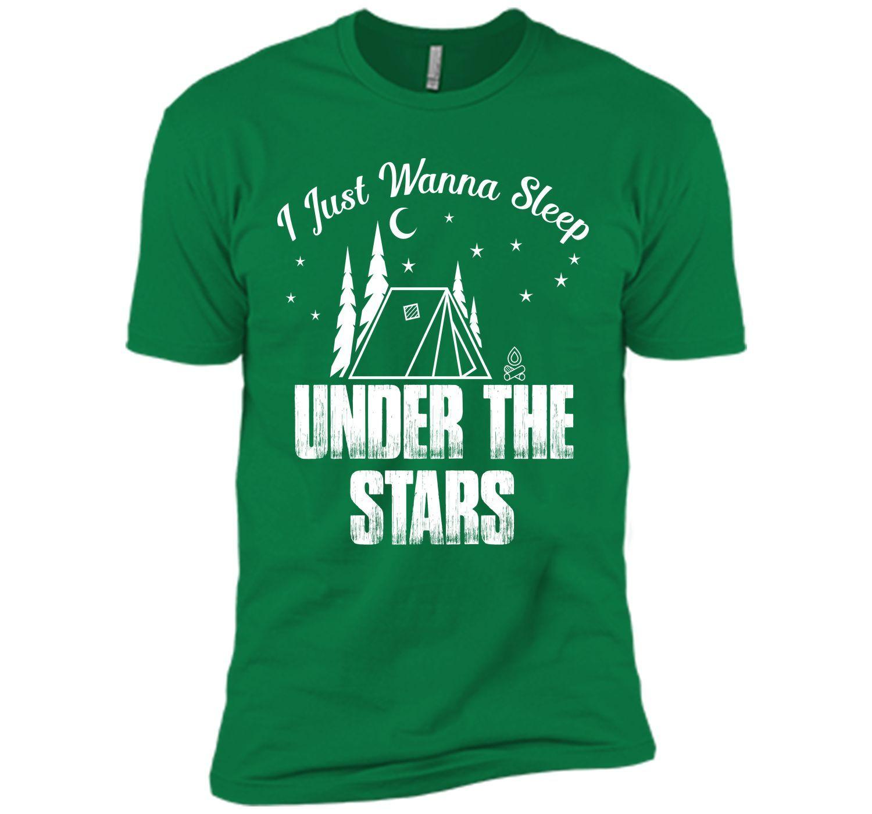 I Wanna Sleep Under The Stars Camping T-Shirt