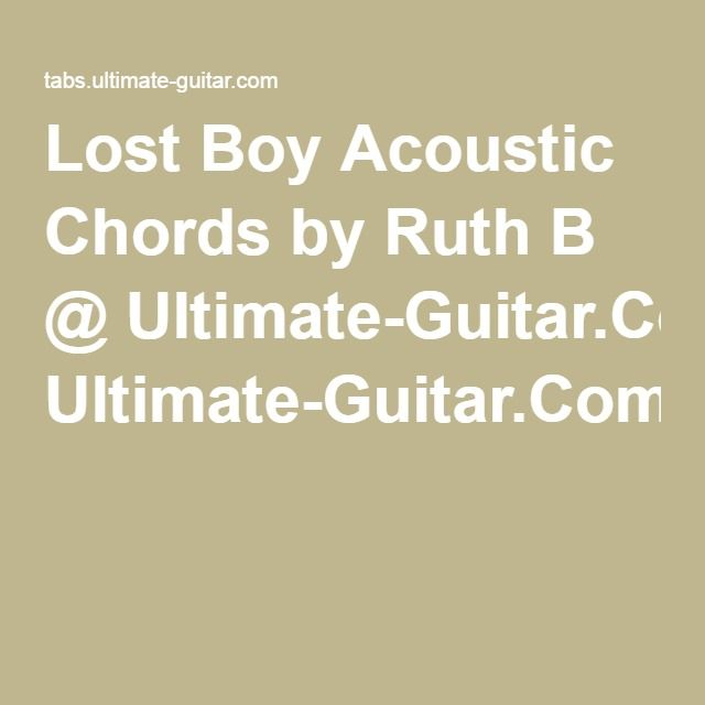 Lost Boy Acoustic Chords By Ruth B @ Ultimate-Guitar.Com