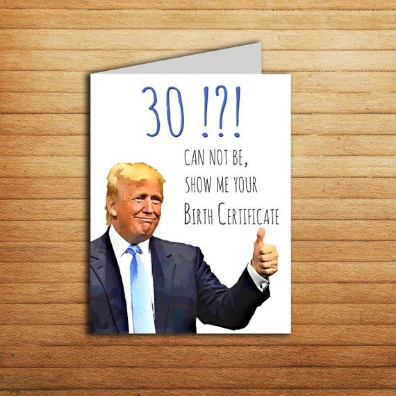 30th Birthday Card Donald Trump Custom For Him Or Her Printable Funny Thirty Birt