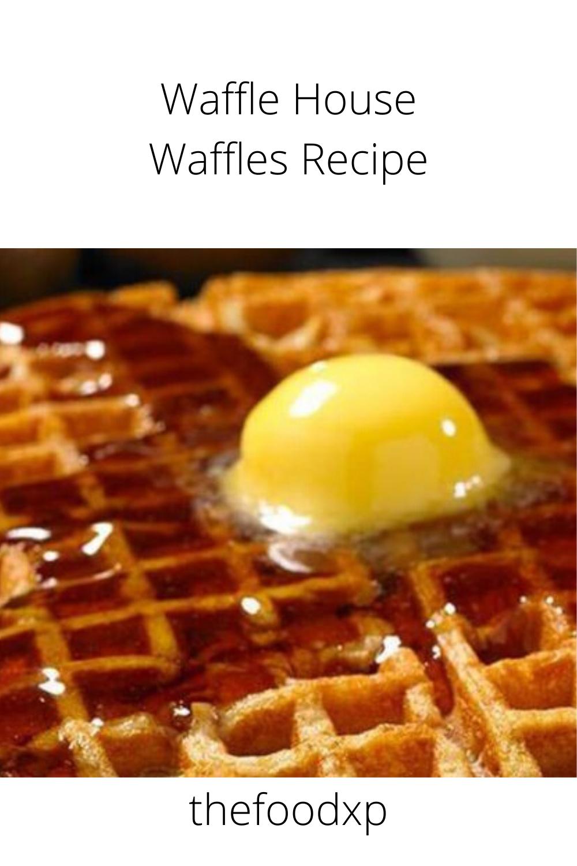 Waffle House Waffles Recipe In 2020 Waffle Recipes Recipes Ingredients Recipes