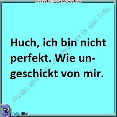 Ich bin nicht perfekt! | [S♥] | Quotes and pics | Funny ...