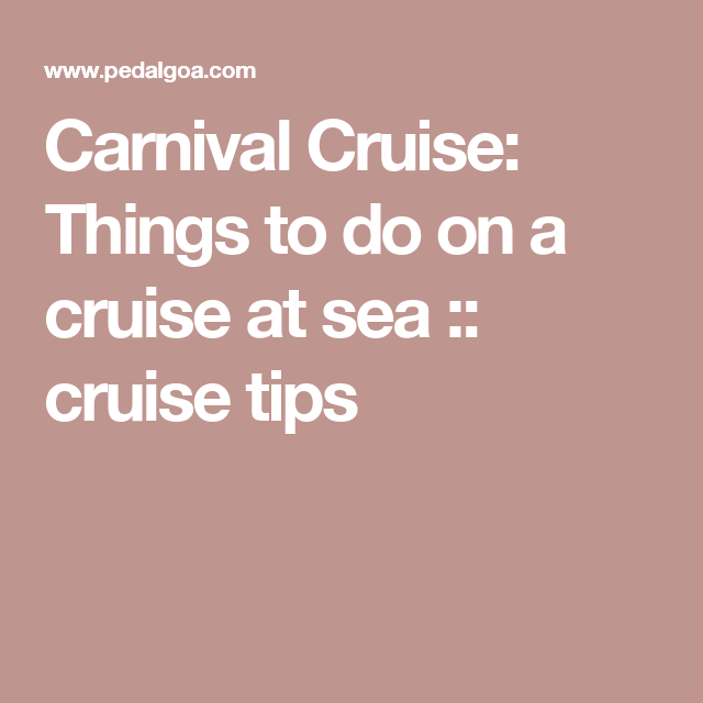 Best things to do on a Carnival cruise at sea :: Cruise ...