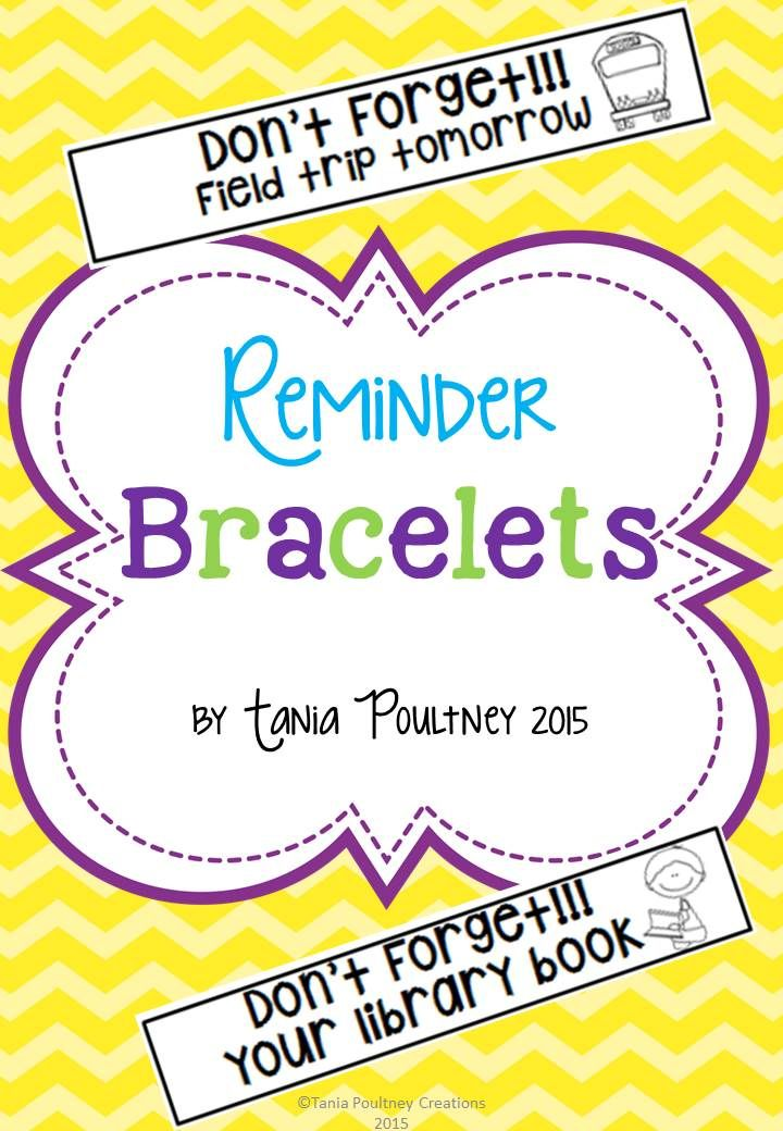 Reminder Bracelets to send home | ClassRoom Ideas | Pinterest ...