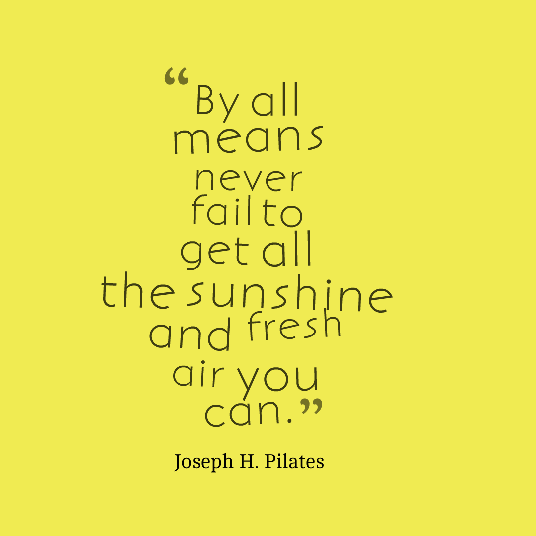 Joseph #Pilates says to get off the keyboard and go outside (and we don't mean pokemon hunting)