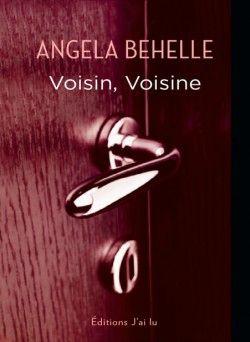 Voisin, Voisine de Angella Behelle