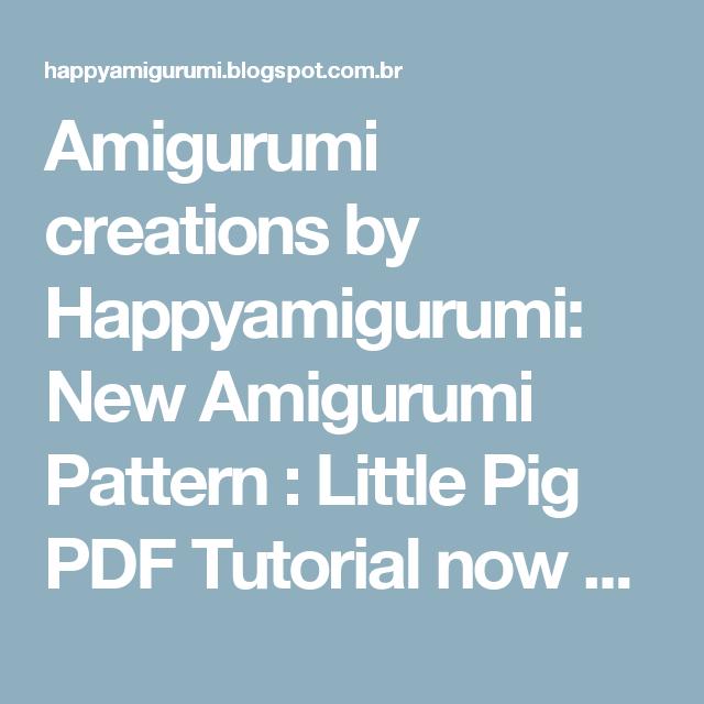 Amigurumi creations by Happyamigurumi: New Amigurumi Pattern : Little Pig PDF Tutorial now available