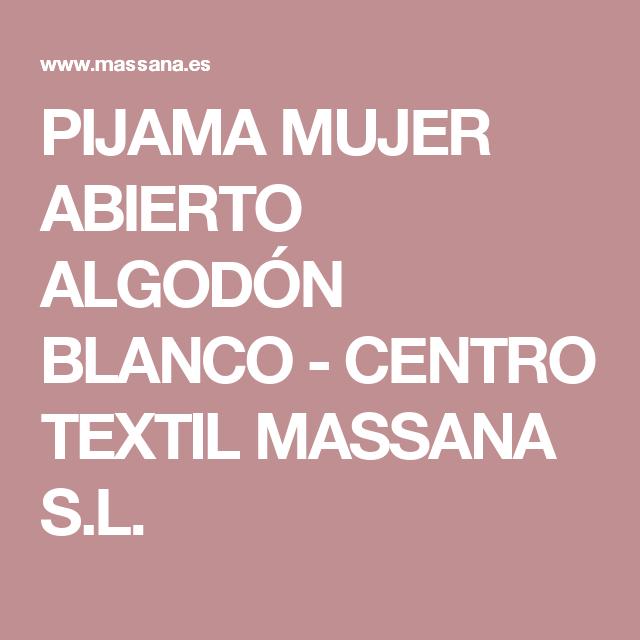 bf10abd030 PIJAMA MUJER ABIERTO ALGODÓN BLANCO - CENTRO TEXTIL MASSANA S.L. ...