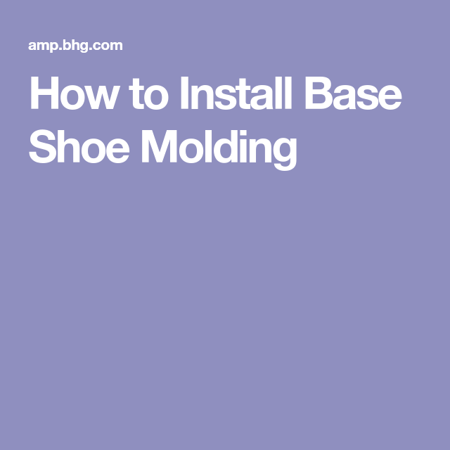 How To Install Base Shoe Molding