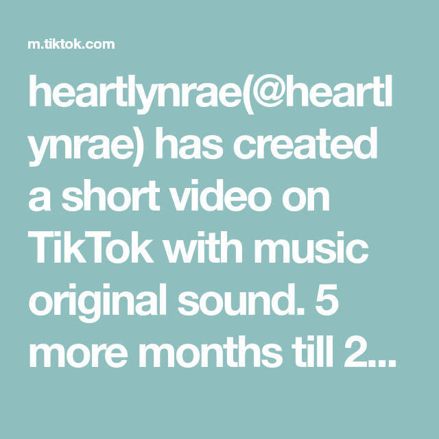 Heartlynrae Heartlynrae Has Created A Short Video On Tiktok With Music Original Sound 5 More Months Till 2021 Hoping The Originals Someone Like You Sound