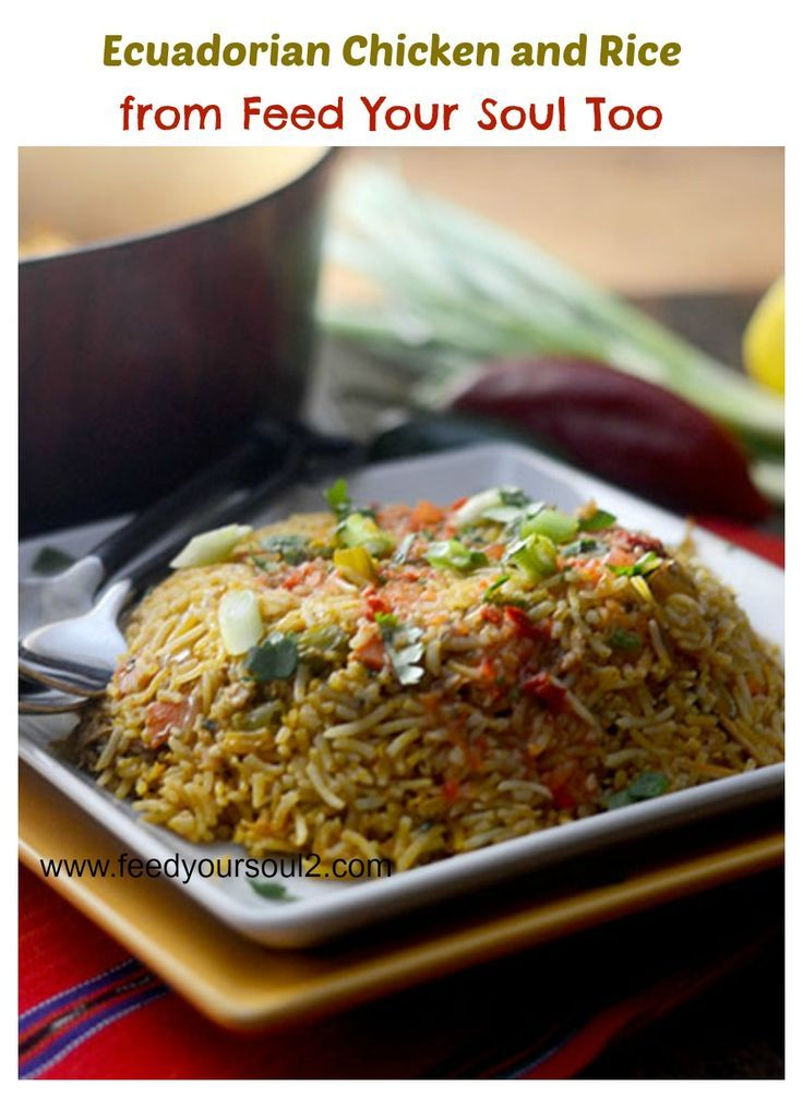 Ecuadorian Chicken And Rice Recipe Food E Licious Pinterest
