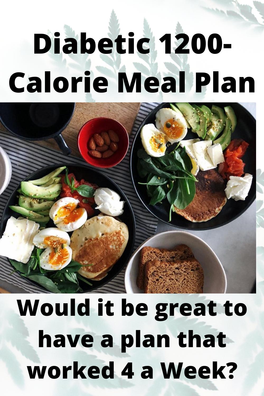 DIABETIC 1200-CALORIE MEAL PLAN - 1200 calorie meal plan..