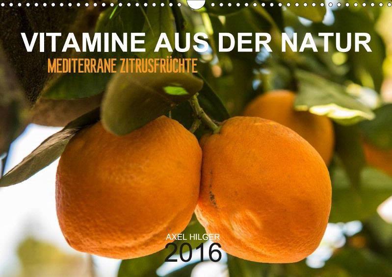 VITAMINE AUS DER NATUR - CALVENDO Kalender von Axel Hilger - #kalender #vitamine