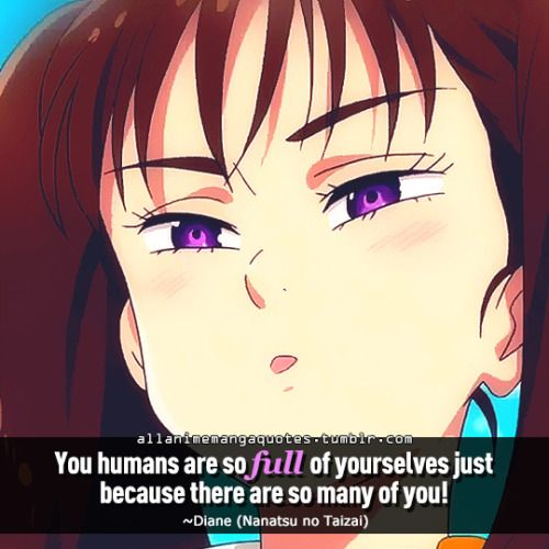 You Humans Are So Full Of Yourselves Just Because There